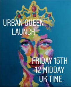 Urban Queen Launch